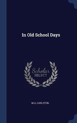 In Old School Days by Will Carleton image