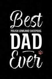 Best Polish Lowland Sheepdog Dad Ever by Arya Wolfe image