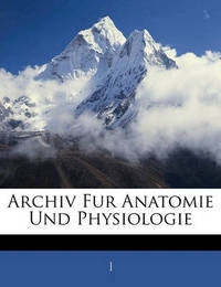 Archiv Fur Anatomie Und Physiologie image