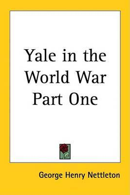 Yale in the World War Part One by George Henry Nettleton image