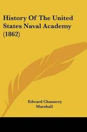 History Of The United States Naval Academy (1862) by Edward Chauncey Marshall image