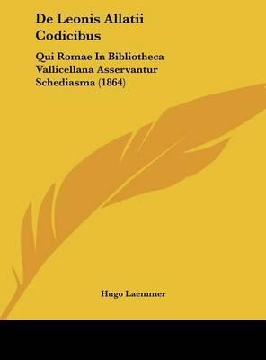 de Leonis Allatii Codicibus: Qui Romae in Bibliotheca Vallicellana Asservantur Schediasma (1864) by Hugo Laemmer image