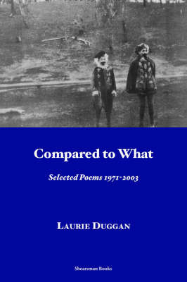 Compared to What by Laurie Duggan