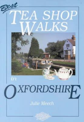 Best Tea Shop Walks in Oxfordshire by Julie Meech