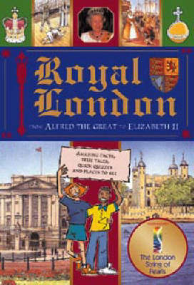 Royal London: From Alfred the Great to Elizabeth II by Jacqui Bailey