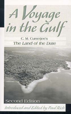 A Voyage in the Gulf: C.M. Cursetjee's the Land of the Date by C.M. Cursetjee