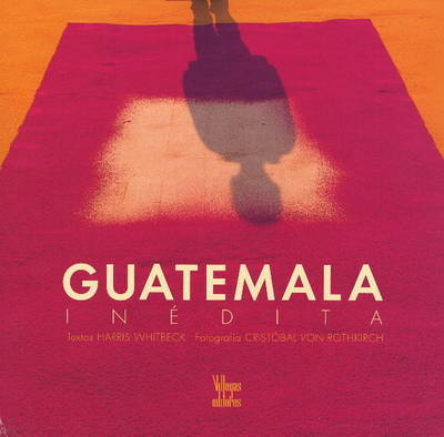 Guatemala Inedita by Harris Whitbeck