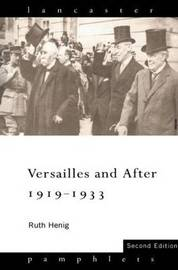 Versailles and After, 1919-33 by Ruth Henig image