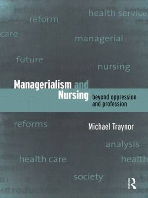 Managerialism and Nursing by Michael Traynor image