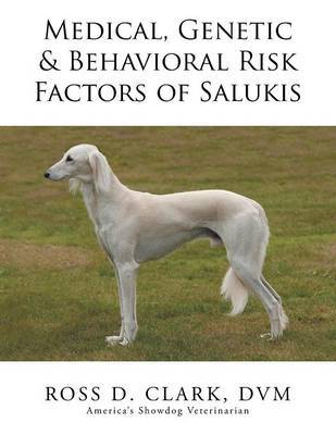 Medical, Genetic & Behavioral Risk Factors of Salukis | DVM Ross D