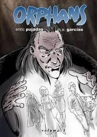 Orphans Volume 1 by M.A. Garcias