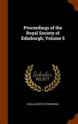 Proceedings of the Royal Society of Edinburgh, Volume 5 image