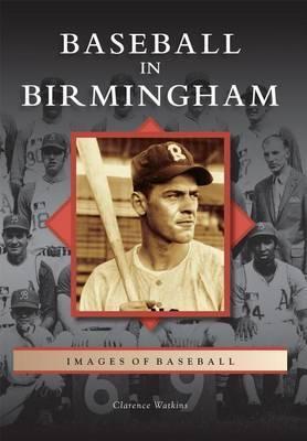 Baseball in Birmingham by Clarence Watkins