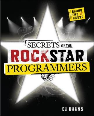 Secrets of the Rock Star Programmers: Riding the IT Crest by Ed Burns image