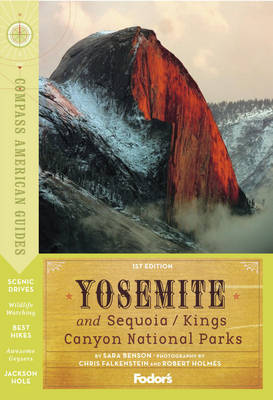 Yosemite, Sequoia and Kings Canyon National Parks by Fodor Travel Publications