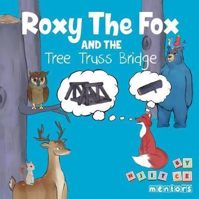 Roxy the Fox and the Tree Truss Bridge by Njit Civil Engineering Mentors