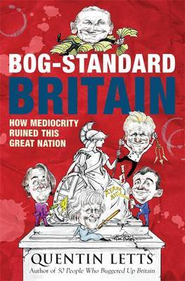 Bog-Standard Britain by Quentin Letts image
