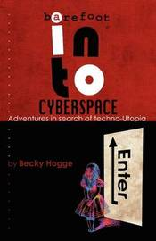 Barefoot into Cyberspace by Becky Hogge