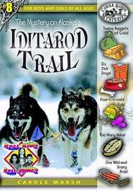 The Mystery on Alaska's Iditarod Trail by Carole Marsh