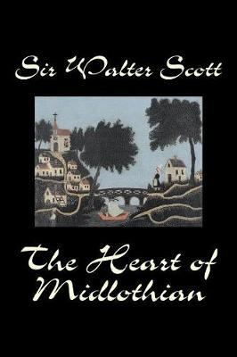 The Heart of Midlothian by Walter Scott