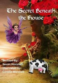 The Secret Beneath the House by Susan Horsnell image
