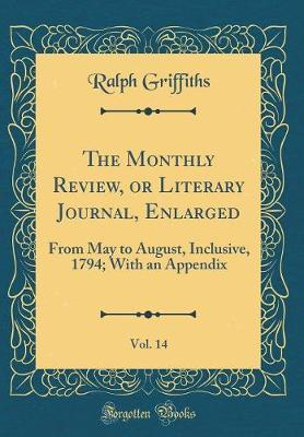 The Monthly Review, or Literary Journal, Enlarged, Vol. 14 by Ralph Griffiths image