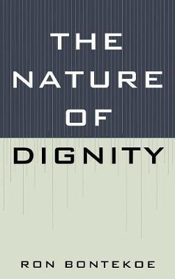 The Nature of Dignity by Ron Bontekoe