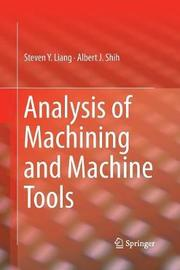Analysis of Machining and Machine Tools by Steven Liang