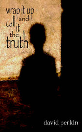 Wrap it Up and Call it the Truth by david perkin image