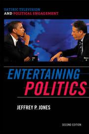 Entertaining Politics by Jeffrey P Jones image