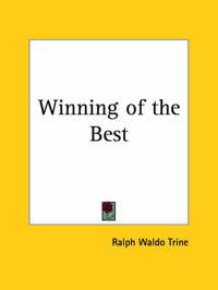 Winning of the Best (1912) by Ralph Waldo Trine image
