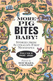 Pig Bites Baby!: Stories from Australia's First Newspaper Volume 2 1810-1821 image