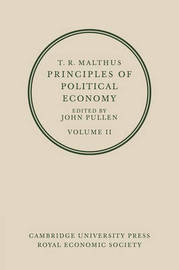T. R. Malthus: Principles of Political Economy: Volume 2 by T.R. Malthus