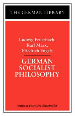 German Socialist Philosophy by Ludwig Feuerbach