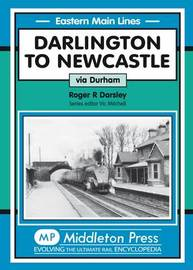 Darlington to Newcastle: Via Durham by Roger Darsley image