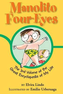 Manolito Four-Eyes: The 3rd Volume of the Great Encyclopedia of My Life by Elvira Lindo