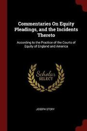 Commentaries on Equity Pleadings, and the Incidents Thereto by Joseph Story image