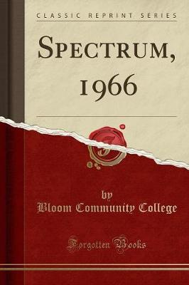 Spectrum, 1966 (Classic Reprint) by Bloom Community College