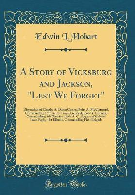 A Story of Vicksburg and Jackson, Lest We Forget by Edwin L Hobart image