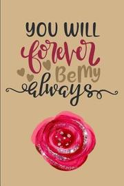 You Will Forever Be My Always by Cherish Publishing