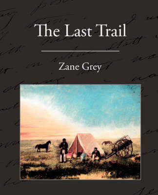 The Last Trail by Zane Grey image