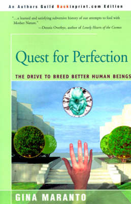 Quest for Perfection: The Drive to Breed Better Human Beings by Gina Maranto image