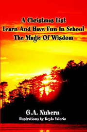A Christmas List Learn and Have Fun in School and the Magic of Wisdom by G.A. Nuhern image