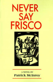 Never Say Frisco by Patrick McInroy image
