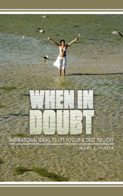 When in Doubt... by Mary J. Shafer