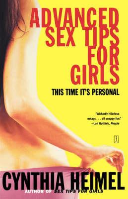 Advanced Sex Tips for Girls by Cynthia Heimel