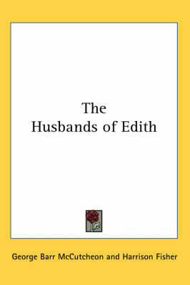 The Husbands of Edith by George , Barr McCutcheon