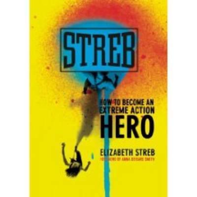 Streb by Elizabeth Streb