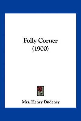 Folly Corner (1900) by Mrs Henry Dudeney