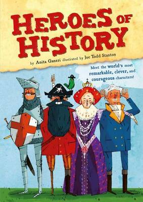 Heroes of History by Anita Ganeri